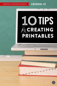 10 tips for designing your own printables to sell in your online shop or Etsy store, to giveaway on your blog or to use as a lead magnet for your email mailing list.