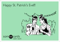 Happy St. Patrick's Eve!!!