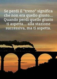 Perdere il treno Need Quotes, Words Quotes, Wise Words, Qoutes, Life Is Beautiful, Beautiful Words, Cogito Ergo Sum, Italian Quotes, Betta
