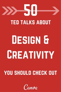 50 must watch Ted Talks about #design & creativity from the Canva blog.