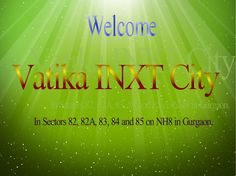 Vatika inxt city sec-82. 83, 84, 85 on NH-8 in Gurgaon  Vatika India Next (INXT) is a 700 acres city by the Vatika Group which is spread over the Sectors 82, 82A, 83, 84 and 85 on NH8 in Gurgaon. Vatika Inxt Floors, independent floors in this township are located in Sector 82, Gurgaon.