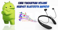 Dengerin lagu kecil atau sering menemukan masalah headset bluetooth lainnya? Tenang, baca trik cara meningkatkan volume headset bluetooth ini. Headset, Bluetooth, Headphones, Android, Blue Tooth, Helmet, Ear Phones, Ear Phones