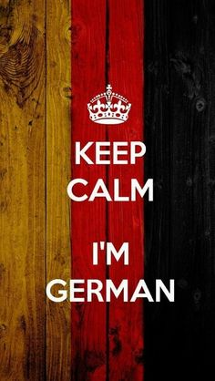 Keep Calm I'M German!