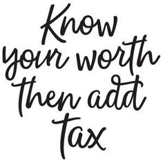 Motivational Quotes For Women Discover Silhouette Design Store: Know Your Worth Then Add Tax Silhouette Design Store - View Design know your worth then add tax Work Quotes, Great Quotes, Quotes To Live By, Me Quotes, Motivational Quotes, Funny Quotes, Inspirational Quotes, Funny Humor, Baby Quotes