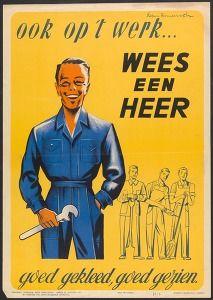 Ook op 't werk... wees een heer :goed gekleed, goed gezien (Even at work ... Be a gentleman: well-dressed, well seen. 1956, Politics & propaganda posters Belgium) #Booktower