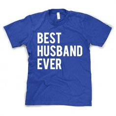 """For those of us girls who have the best husband ever.------(I do think it's funny that it is described as a""""  Funny Wedding Married Man"""" tshirt...)"""