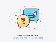 Interviews with Icon Designers