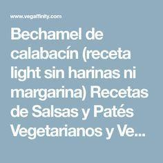 Bechamel de calabacín (receta light sin harinas ni margarina) Recetas de Salsas y Patés Vegetarianos y Veganos