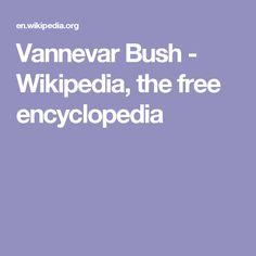 Vannevar Bush - Wikipedia, the free encyclopedia