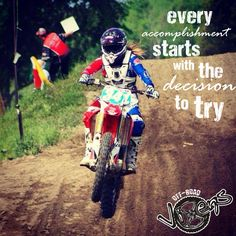 Every accomplishment starts with the decision to try!  Rider: Cynthia Gauthier  #girlsgetdirtytoo #offroadvixens