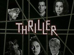 Thriller, hosted by the super awesome Boris Karloff