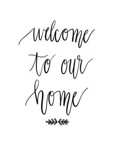 Welcome Home Posters, Welcome Home Quotes, Home Quotes And Sayings, Home Bild, Calligraphy Welcome, Family Wall Quotes, Photo Shelf, Calligraphy For Beginners, Family Poster