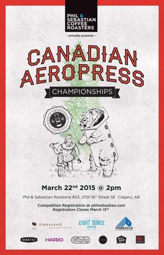 We are so excited to host the 2015 Canadian AeroPress Championships. Don't forget March 22nd at our Roasterie!