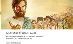 Hey Everybody today is the day that's happening WORLDWIDE its the REMEMBRANCE  OF JESUS CHRIST DEATH! 1. Go to JW.org 2. A picture like above will be there on the right side of the webpage 3. PIck a location near you, no matter where you are there is one happening! ALL LANGUAGES, WORLDWIDE!  March26,2013!