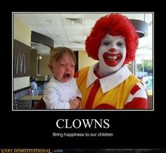 I really don't like clowns.  That might have been a picture of me as a child.