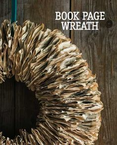 How to Make a Wreath Out of Book Pages: A Paper Art Project - Cloth Paper Scissors Today - Old Book Crafts, Book Page Crafts, Book Page Art, Old Book Pages, Old Books, Folded Book Art, Paper Book, Book Folding, Diy Paper