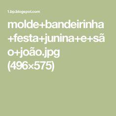 molde+bandeirinha+festa+junina+e+são+joão.jpg (496×575)