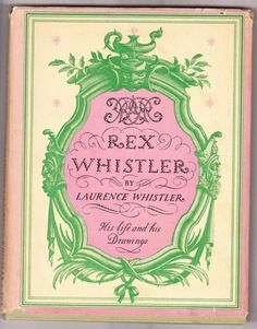 """""""Rex Whistler His Life and his drawings"""" by Laurence Whistler"""
