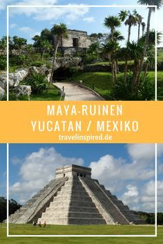 Die drei schönsten Maya-Ruinen auf Yucatan: das verwunschene Coba mitten im Dschungel, Tulum am türkisblauen Meer und die riesige Weltkulturerbestätte in Chichen Itza