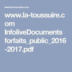 www.la-toussuire.com InfoliveDocuments forfaits_public_2016-2017.pdf