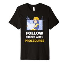 Follow Proper Work Procedures Premium T-Shirt MUGAMBO