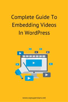 The Complete Guide To Embedding Videos In WordPress