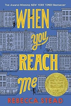 When You Reach Me (Yearling Newbery), a book by Rebecca Stead Hard To Find Books, Books To Read, My Books, Book Club Books, The Book, Book Clubs, Book Log, Jhon Green, Middle School Books