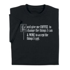 Feeling frazzled? Wear our Lord Give Me Coffee Wine T-shirt! By ComputerGear.com #coffeeshirt #wineshirt