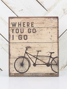 Where You Go I Go Box Sign - Signs & Wall Art - Gifts/Home Decor