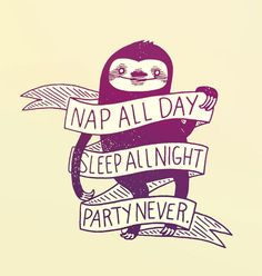 Nap all day, sleep all night, party never! Sloth magic.