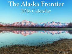 The Alaska Frontier 2016 Wall Calendar