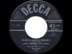 ▶ 1950 HITS ARCHIVE: Play A Simple Melody - Bing & Gary Crosby - YouTube