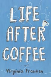 Life After Coffee, by Virginia Franken