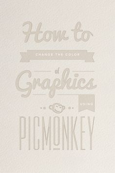 How to Change the Color of Graphics Using PicMonkey. Super easy to do (only 3 steps)! Plus, super cute laurel wreath graphics for free!