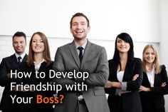 How to Develop Friendship with Your Boss? | JobCluster.com Blog