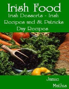 free 8/12/12 Irish Food - Irish Desserts - Irish Recipes and St Patricks Day Recipes by Jamie Mathis, http://www.amazon.com/dp/B00776E42K/ref=cm_sw_r_pi_dp_6oikqb1BDMFBK