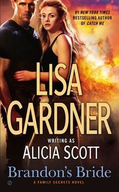 BRANDON'S BRIDE: A Family Secrets Novel by Lisa Gardner -- Three siblings searching for the truth about their family are about to find more than they bargained for…
