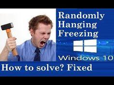 Windows 10 hangs randomly  - Just follow my three steps will fix your pr...
