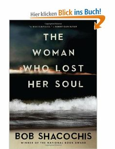 The Woman Who Lost Her Soul: Amazon.de: Bob Shacochis: Fremdsprachige Bücher
