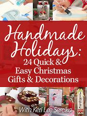 Handmade Holidays: 24 Quick & Easy Christmas Gifts & Decorations with Keri Lee Sereika -- an Annie's Video Class. Order here: https://www.anniescatalog.com/onlineclasses/detail.html?code=GDV01&cat_id=2099