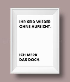 "Minimalistischer Kunstdruck mit Spruch ""Ohne Aufsicht"" / artprint with quote, home decor made by Einsaushundert via DaWanda.com"
