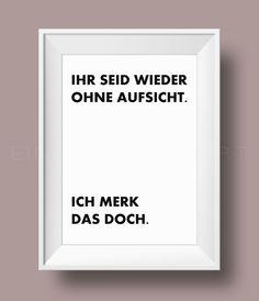 """Minimalistischer Kunstdruck mit Spruch """"Ohne Aufsicht"""" / artprint with quote, home decor made by Einsaushundert via DaWanda.com"""