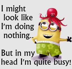 A Minions Coffee Tea Mug Coaster with the words I might look like I'm doing nothing. But in my head I'm quite busy ! from our Minions range. A unique Birthday or Christmas stocking filler gift idea For Minions lovers Minion Jokes, Minions Quotes, Funny Minion, Minion Sayings, Funny Sayings, Minions Love, My Minion, Minion Stuff, Minion Friday