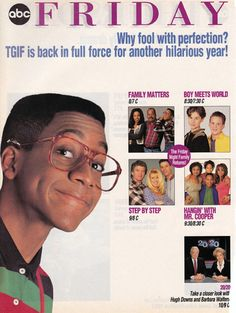 Fridays Were the Shit Because of TGIF on ABC. I miss these days so much!