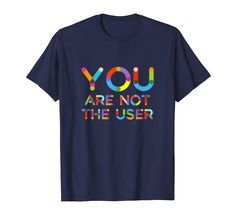 Amazon.com: You Are Not The User UX funny tech T-Shirt for Designers: Clothing Tech Humor, Tech T Shirts, Funny Tshirts, Shirt Designs, Designers, Amazon, Clothing, Mens Tops, Fashion