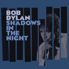 album cover art [01/2015]: bob dylan ¦ shadows in the night |