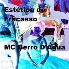 MC Berro D'Água: Melo da Estética do Fracasso (Mantric Version)  no...