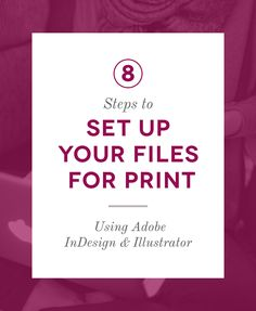 8 Steps To Set Up Your Files For Print - 8 Steps To Set Up Your Files For Print Learn how to make your printer happy with these 8 simple steps to set up your files for print using Adobe InDesign and Illustrator. Web Design, Font Design, Design Basics, Graphic Design Tutorials, Graphic Design Inspiration, Vector Design, Layout Design, Graphic Patterns, Brand Design