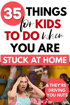 Indoor Activities for Kids at home, when you're stuck indoors and they're driving you crazy! #parentingadvice #parentingtips #kidactivities