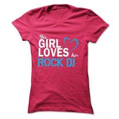 This girl love her ROCK DJ T-Shirts, Hoodies, Sweatshirts, Tee Shirts (23$ ==► Shopping Now!)